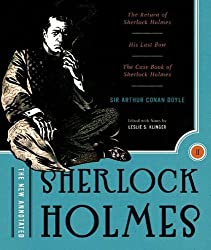 The New Annotated Sherlock Holmes: The Complete Short Stories: The Return of Sherlock Holmes, His Last Bow and The Case-Book of Sherlock Holmes (Non-slipcased edition) (Vol. 2) (The Annotated Books) by Doyle, Arthur Conan (2007) Hardcover