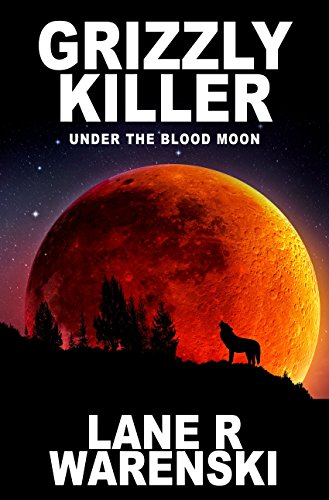 - Grizzly Killer: Under The Blood Moon