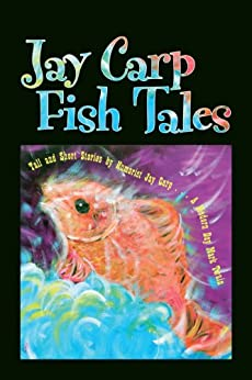 Jay carp fish tales tall and short stories by for Fish short story