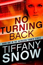 No Turning Back (The Kathleen Turner Series Book 1) (English Edition)