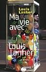 Ma vie avec Louis Lanher par Lanher