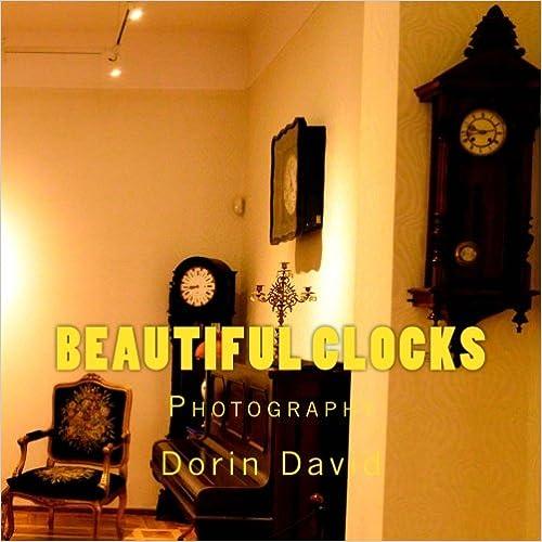 Beautiful Clocks: Photography (Beautiful Things of the World) (Volume 2)