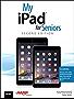 My iPad for Seniors (Covers iOS 8 on all models of  iPad Air, iPad mini, iPad 3rd/4th generation, and iPad 2) (My...)