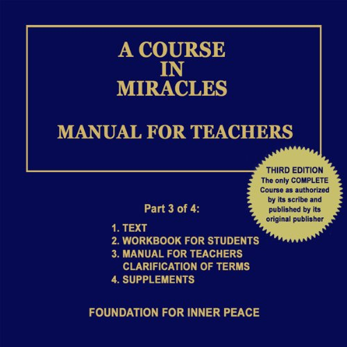 A Course in Miracles: Manual for Teachers, Vol. 3 (A Course In Miracles Dr Helen Schucman)