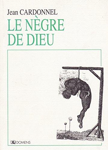 Livre Télécharger Le Nègre De Dieu De Cardonnel Pdf Padobeapol