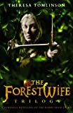 The Forestwife Trilogy: Vol 1-3: Written by Theresa Tomlinson, 2003 Edition, Publisher: Corgi Childrens [Paperback]
