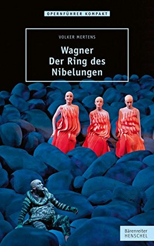 Wagner - Der Ring des Nibelungen Taschenbuch – 28. Februar 2013 Volker Mertens Henschel 3894879076 Romantik