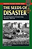 Book cover for Seeds of Disaster, The: The Development of French Army Doctrine, 1919-39