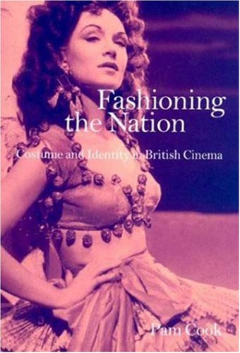 Fashioning the Nation: Costume and Identity in British Cinema 2018