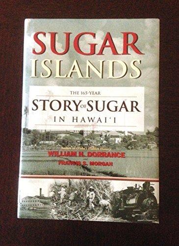 Download Sugar Islands: The 165-Year Story of Sugar in Hawaii pdf epub
