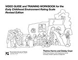 Video Guide and Training Workbook for Early Childhood Environment Rating Scale, Revised Edition