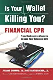 Is Your Wallet Killing You? Financial CPR, Jo Anne Shumard and Stuart Ferderer, 1606450387