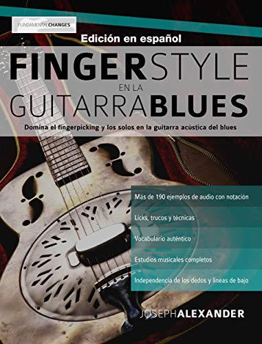 Fingerstyle en la guitarra blues: Domina el fingerpicking y los solos en la guitarra acústica del blues
