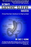 Ultimate Gastric Sleeve Success, Duc Vuong, 0615830447