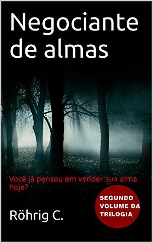 Negociante de almas: Segundo volume da trilogia (Portuguese Edition)