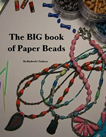 The Big Book Of Paper Beads Kindle Edition By Kimberly Clarkson