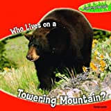 Who Lives on a Towering Mountain?, Rachel Lynette, 1448812879