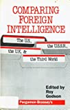 Comparing Foreign Intelligence 9780080347028