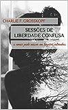 capa de Sessões de Liberdade Confusa: o amor pode nascer em lugares estranhos (Duologia Psique Livro 1)