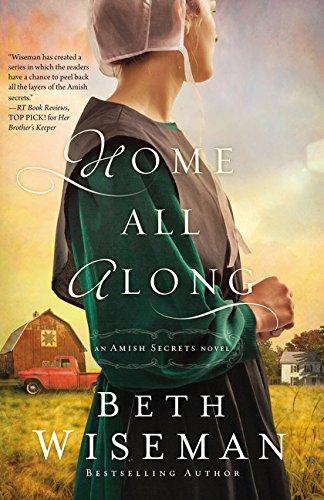 Free Home All Along (An Amish Secrets Novel) R.A.R
