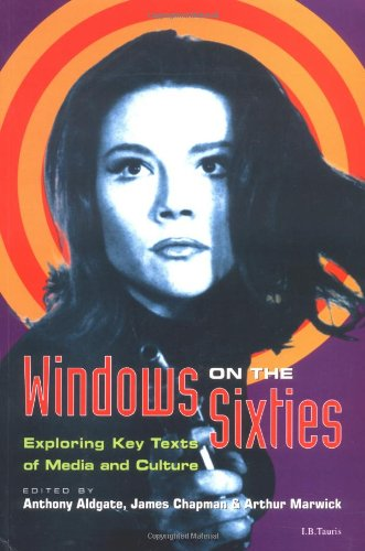 Windows On the Sixties: Exploring Key Texts of Media and Culture