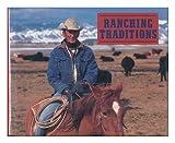 Ranching Traditions, Kathleen J. Ryan, 0896599116