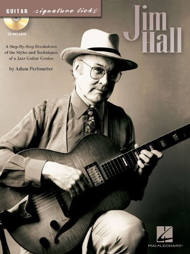- Jim Hall: A Step-by-Step Breakdown of the Styles and Techniques of a Jazz Guitar Genius (Guitar Signature Licks)