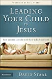 img - for Leading Your Child to Jesus: How Parents Can Talk with Their Kids about Faith book / textbook / text book