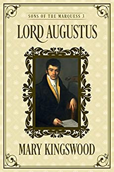 Lord Augustus (Sons of the Marquess Book 3) by [Kingswood, Mary]
