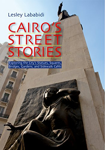 Cairo's Street Stories: Exploring the City's Statues, Squares, Bridges, Garden, and Sidewalk Cafes