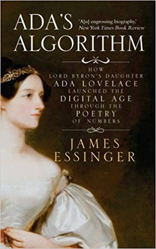 Ada's Algorithm: How Lord Byron's Daughter Ada Lovelace Launched ...