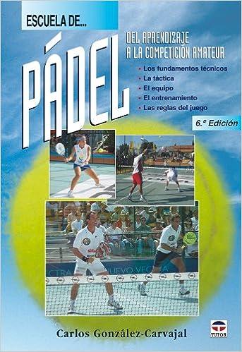 ESCUELA DE PADEL: Carlos González Carvajal: 9788479025328 ...