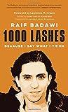 """""""1000 Lashes - Because I Say What I Think"""" av Raif Badawi"""