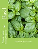 img - for Basil - Ocimum basilicum (Natural Herbal Living Magazine) (Volume 12) book / textbook / text book
