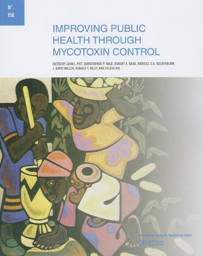 Improving Public Health through Mycotoxin Control (IARC Scientific Publications)