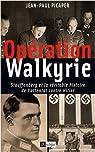 Opération Walkyrie : Stauffenberg et la véritable histoire de l'attentat contre Hitler par Picaper