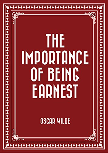 The importance of being earnest kindle edition by oscar wilde the importance of being earnest by oscar wilde fandeluxe Images