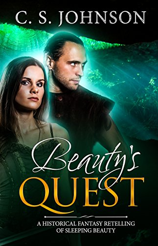Beauty's Quest: A Historical Fantasy Fairy Tale Retelling of Sleeping Beauty (Once Upon a Princess Book 2)