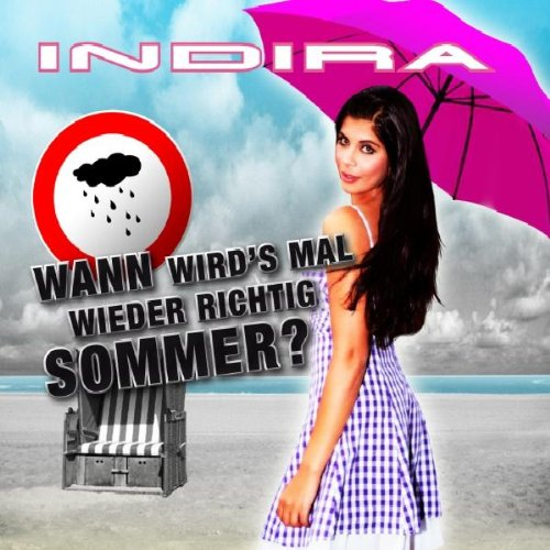 wann wird 39 s mal wieder richtig sommer sommer mix indira mp3 downloads. Black Bedroom Furniture Sets. Home Design Ideas