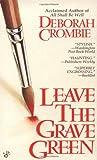Leave the Grave Green, Deborah Crombie, 0425153088