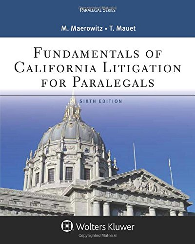Fundamentals of California Litigation for Paralegals (Aspen Paralegal) by Wolters Kluwer