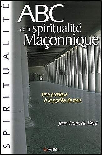 Amazon Fr Abc De La Spiritualite Maconnique Jean Louis