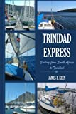 img - for Trinidad Express: Sailing from South Africa to Trinidad book / textbook / text book
