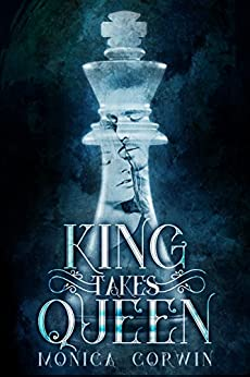 King Takes Queen: a Time Travel Romance (Avalon Prophecy Book 1) by [Corwin, Monica]