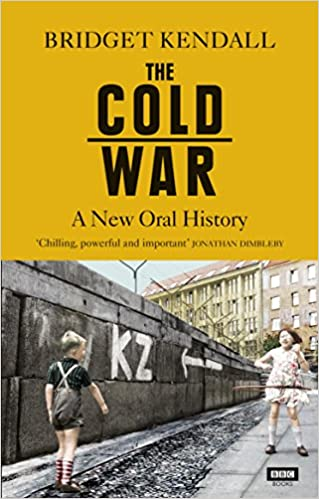 A New Oral History of Life Between East and West The Cold War