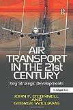 Air Transport in the 21st Century: Key Strategic Developments