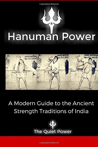 Hanuman Power: -A modern guide to the ancient strength traditions of India PDF