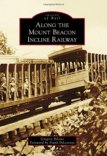 Along the Mount Beacon Incline Railway (Images of Rail)