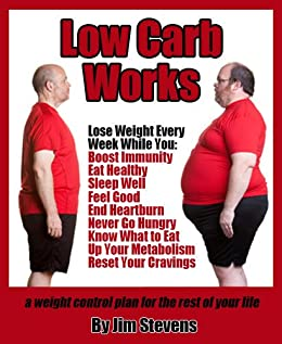 Low Carb Works - A weight control plan for the rest of your life by [Stevens, Jim ]