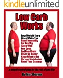 Low Carb Works - A weight control plan for the rest of your life